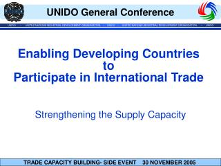 Enabling Developing Countries  to  Participate in International Trade Strengthening the Supply Capacity