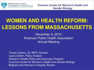 WOMEN AND HEALTH REFORM:  LESSONS FROM MASSACHUSETTS