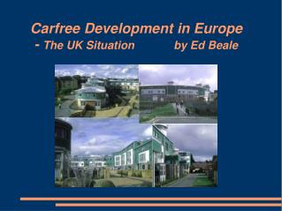 Carfree Development in Europe  -  The UK Situation	       by Ed Beale