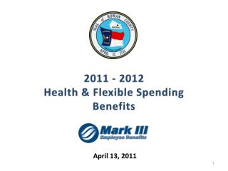 2011 - 2012 Health & Flexible Spending Benefits