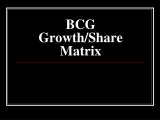 BCG Growth/Share Matrix