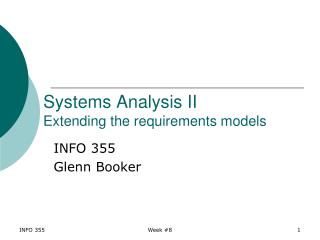 Systems Analysis II Extending the requirements models