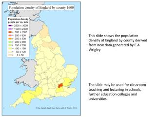This slide shows the population density of England by county derived from the 1801 census.