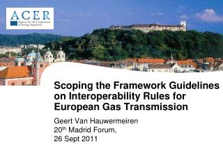 Scoping the Framework Guidelines on Interoperability Rules for European Gas Transmission