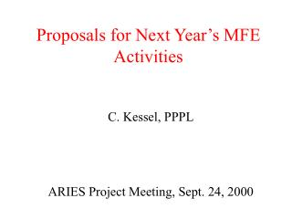 Proposals for Next Year's MFE Activities