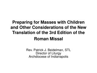Preparing for Masses with Children and Other Considerations of the New Translation of the 3rd Edition of the Roman Missa