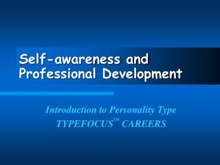 Self-awareness and Professional Development