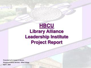 HBCU Library Alliance Leadership Institute Project Report