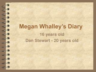Megan Whalley's Diary