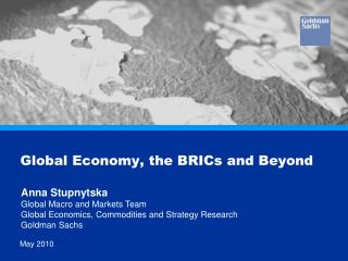 Global Economy, the BRICs and Beyond