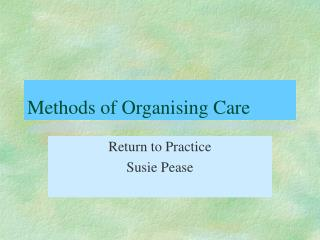 Methods of Organising Care