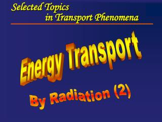 Selected Topics               in Transport Phenomena