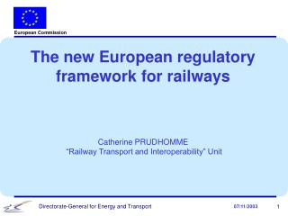 The new European regulatory framework for railways Catherine PRUDHOMME