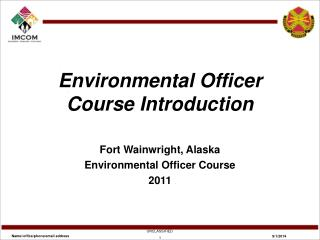 Fort Wainwright, Alaska  Environmental Officer Course 2011