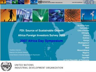 FDI: Source of Sustainable Growth Africa Foreign Investors Survey 2005 2007 Africa Day Symposium Yoshiteru Uramoto Deput