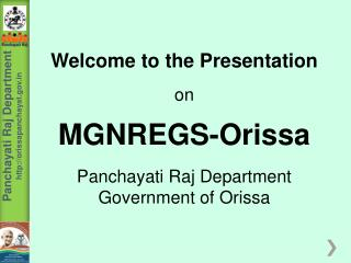 Welcome to the Presentation on MGNREGS-Orissa Panchayati Raj Department Government of Orissa