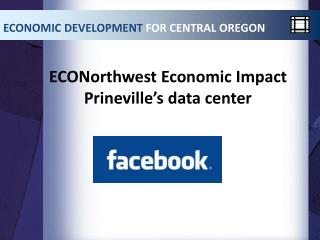 ECONorthwest  Economic Impact Prineville's data center