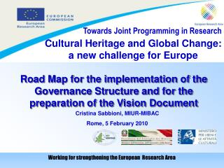 Cultural Heritage and Global Change:  a new challenge for Europe