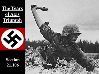 The Years of Axis Triumph