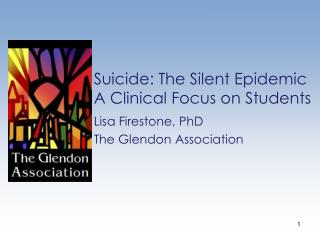 Suicide: The Silent Epidemic A Clinical Focus on Students