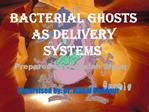 Bacterial ghosts as delivery systems
