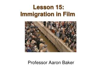 Lesson 15: Immigration in Film