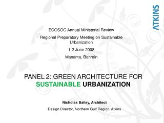 PANEL 2: GREEN ARCHITECTURE FOR  SUSTAINABLE URBANIZATION