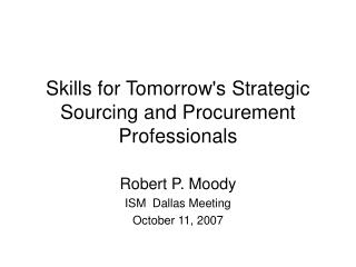 Skills for Tomorrow's Strategic Sourcing and Procurement Professionals