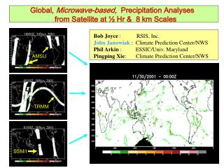 Bob Joyce  :           RSIS, Inc. John Janowiak  :  Climate Prediction Center/NWS