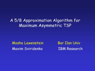 A 5/8 Approximation Algorithm for  Maximum Asymmetric TSP