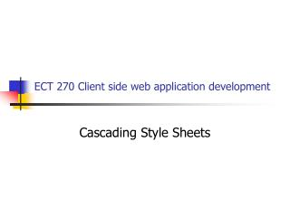 ECT 270 Client side web application development