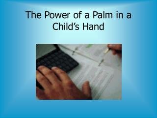 The Power of a Palm in a Child's Hand