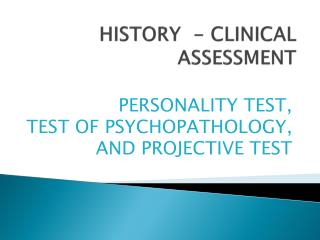 HISTORY  - CLINICAL ASSESSMENT