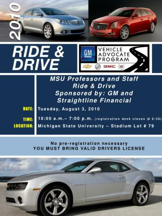 MSU Professors and Staff Ride & Drive Sponsored by: GM and Straightline Financial