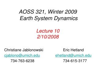 AOSS 321, Winter 2009 Earth System Dynamics Lecture 10 2/10/2008