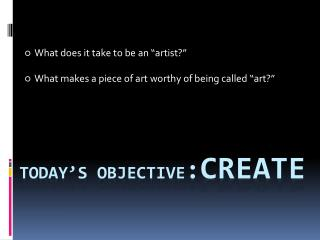 Today's  Objective : CREATE