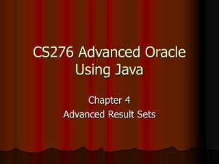 CS276 Advanced Oracle Using Java