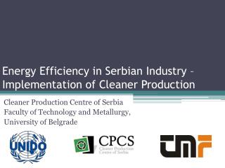 Energy Efficiency in Serbian Industry – Implementation of Cleaner Production