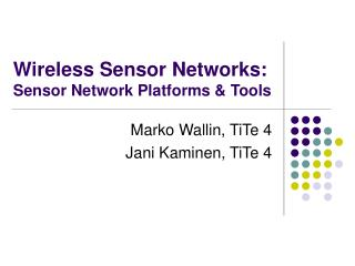 Wireless Sensor Networks:  Sensor Network Platforms & Tools