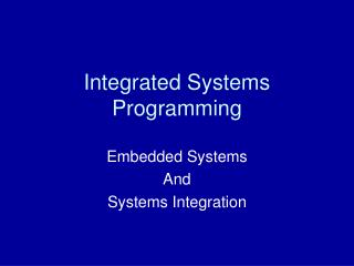 Integrated Systems Programming
