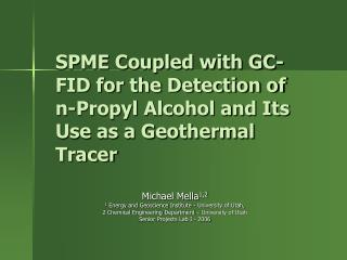 SPME Coupled with GC-FID for the Detection of  n-Propyl Alcohol and Its Use as a Geothermal Tracer