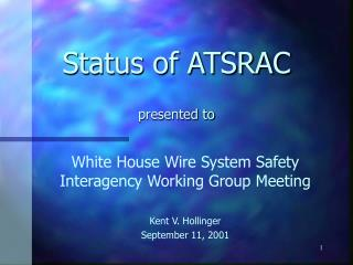 Status of ATSRAC presented to
