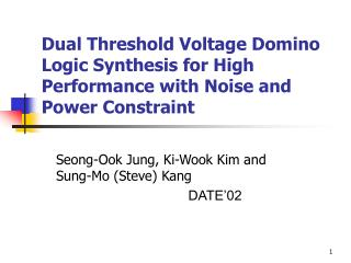 Dual Threshold Voltage Domino Logic Synthesis for High Performance with Noise and Power Constraint