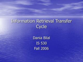 Information Retrieval Transfer Cycle