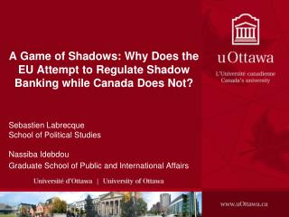 A Game of Shadows: Why Does the EU Attempt to Regulate Shadow Banking while Canada Does Not?