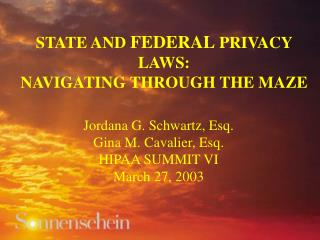STATE AND FEDERAL PRIVACY LAWS:  NAVIGATING THROUGH THE MAZE