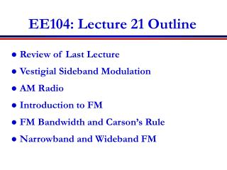 EE104: Lecture 21 Outline