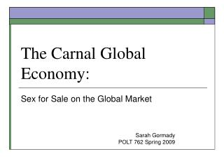 The Carnal Global Economy: