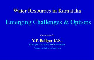 Water Resources in Karnataka Emerging Challenges & Options
