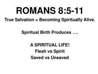 ROMANS 8:5-11